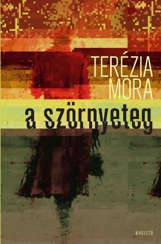 szornyeteg_terezia_mora