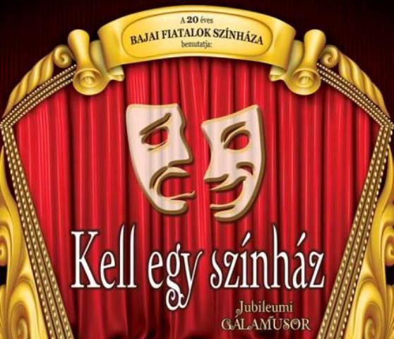 Kell egy színház – Jubileumi gálaműsor a Bajai Fiatalok Színházában