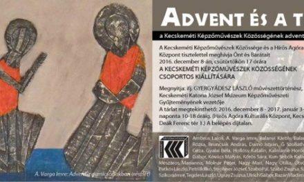 A Kecskeméti Képzőművészek Közösségének csoportos kiállítása – Advent és a tél
