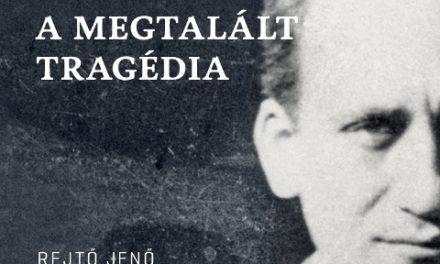 """""""A megtalált tragédia"""" – Rejtő Jenő emlékére"""