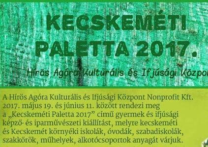Kecskeméti Paletta 2017 – Felhívás