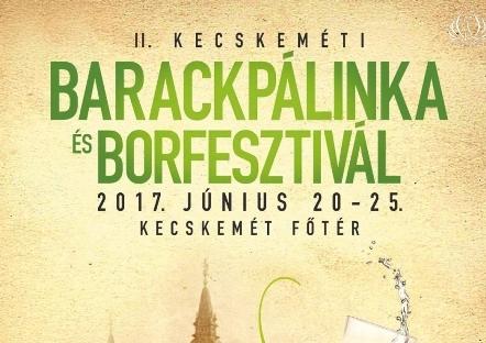 II. Kecskeméti Barackpálinka és Borfesztivál 2017