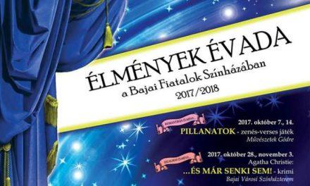 Élmények évada a Bajai Fiatalok Színházában 2017/2018.
