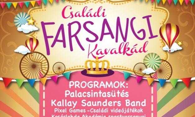 A Családok éve nyitó rendezvénye – Családi Farsangi Kavalkád