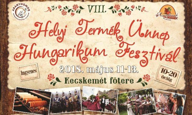 Helyi Termék Ünnep – Hungarikum Fesztivál Kecskemét főterén