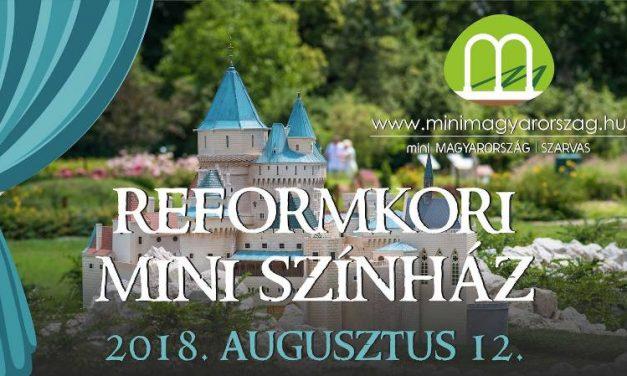 Időutazás – Reformkori Mini Színház a Mini Magyarország makettparkban