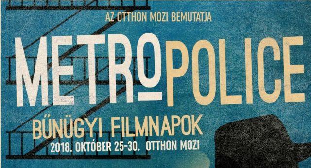 MetroPolice Filmnapok – Harmadszor az Otthon Moziban