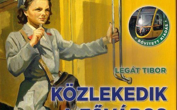Legát Tibor: Közlekedik a főváros – Könyvbemutató