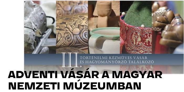 Adventi történelmi kézműves vásár és hagyományőrző találkozó a Nemzeti Múzeumban