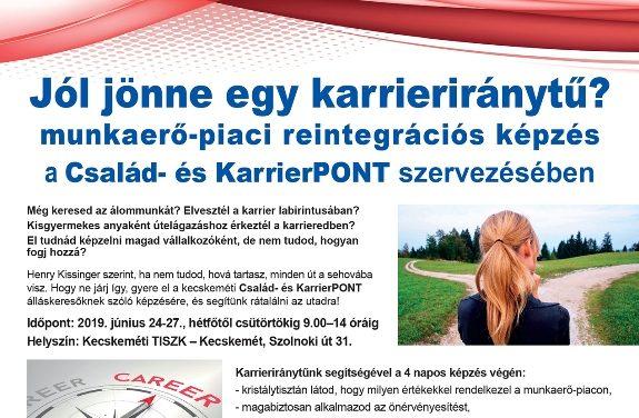 Munkaerő-piaci reintegrációs képzés a kecskeméti Család- és KarrierPONT-ban