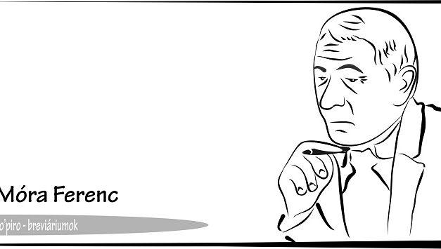 Breviáriumok – Móra Ferenc gondolatai