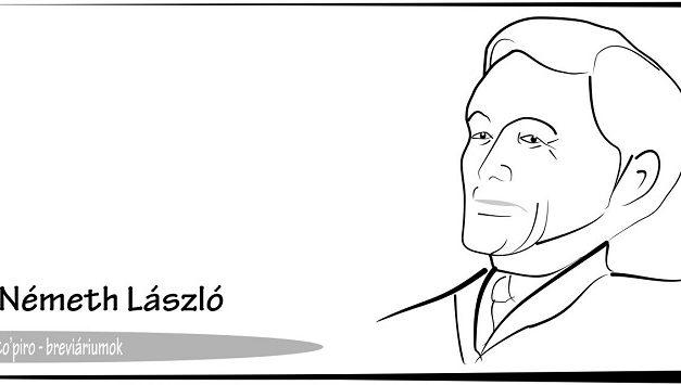 Breviáriumok – Németh László regényíró, polihisztor