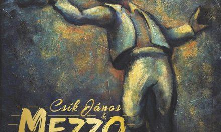 Megjelent Csík János és a Mezzo zenekar új lemeze