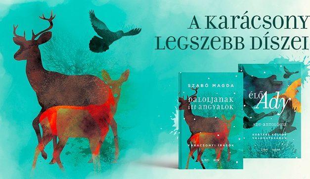 Elindult a Libri karácsonyi kampánya  – Mit látunk ma Ady Endrében és Szabó Magdában?