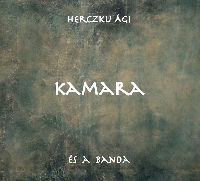 """Megjelent Herczku Ági és a Banda """"Kamara"""" című lemeze"""