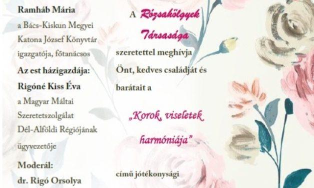Korok, viseletek harmóniája – A Rózsahölgyek Társasága jótékonysági teadélutánja