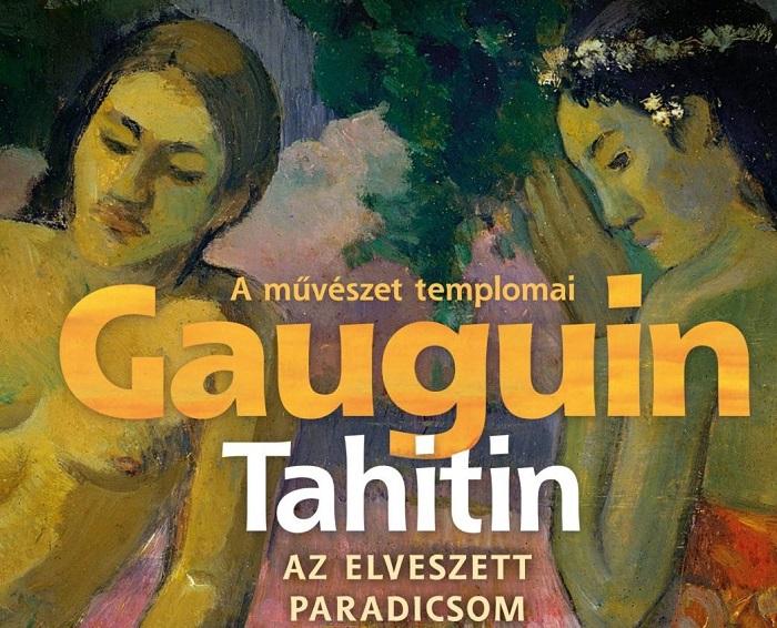 A művészet templomai: Gauguin Tahitin – Az elveszett paradicsom