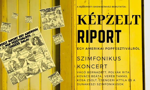 """Szimfonikus szuperkoncert lesz a """"Képzelt riport…"""""""