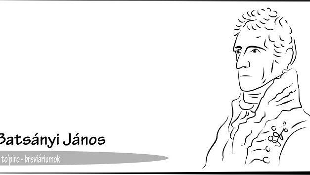 Batsányi János költő gondolatai – Breviáriumok