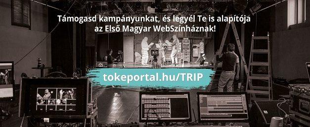 TRIP Hajó – Légy alapítója a WebSzínháznak!