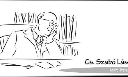 Cs. Szabó László író, esszéíró, kritikus – Breviáriumok