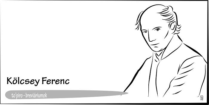 Kölcsey Ferenc, a Himnuszunk alkotója – Breviáriumok