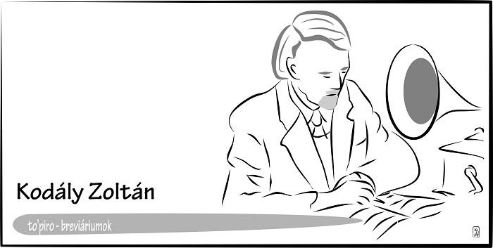 Kodály Zoltán, a zeneszerző, -tudós breviáriuma