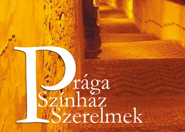 J. Ferenczi Andor: Prága – Színház – Szerelmek