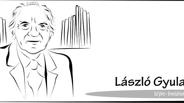 László Gyula régész, történész, képzőművész – Breviáriumok