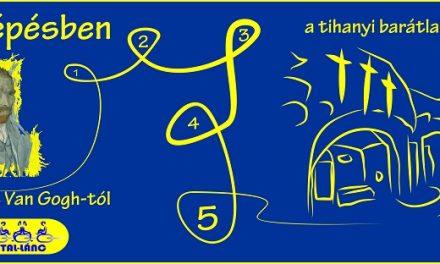 Öt lépésben… 13.0 Szent Antal-lánc – Vincent van Gogh-tól a tihanyi barátlakokig