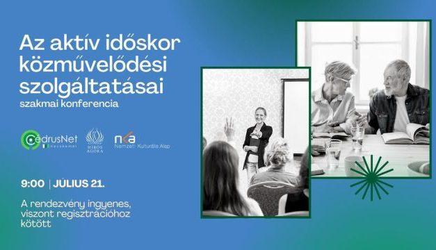 Konferencia az aktív időskor közművelődési szolgáltatásairól
