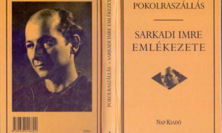 """""""Az egyik legtehetségesebb és legellentmondásosabb…"""" – Sarkadi Imre centenáriumára"""