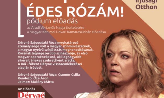 Édes Rózám! – Csomor Csilla színművésznő előadása